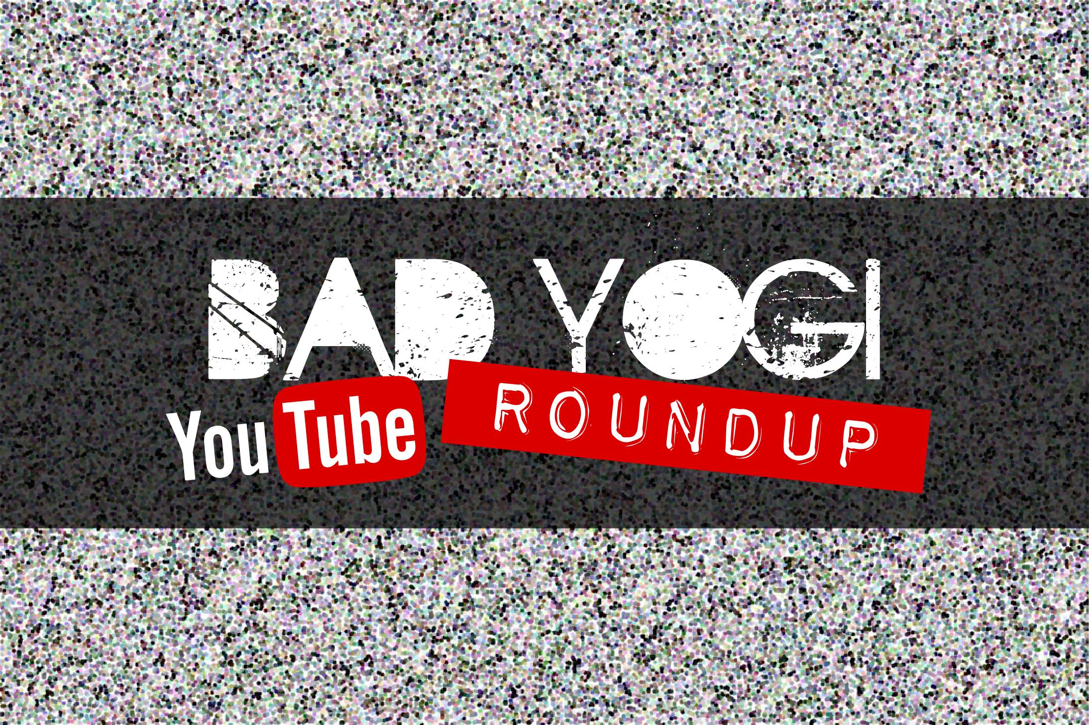 bad yogi youtube roundup iii bad yogi magazine