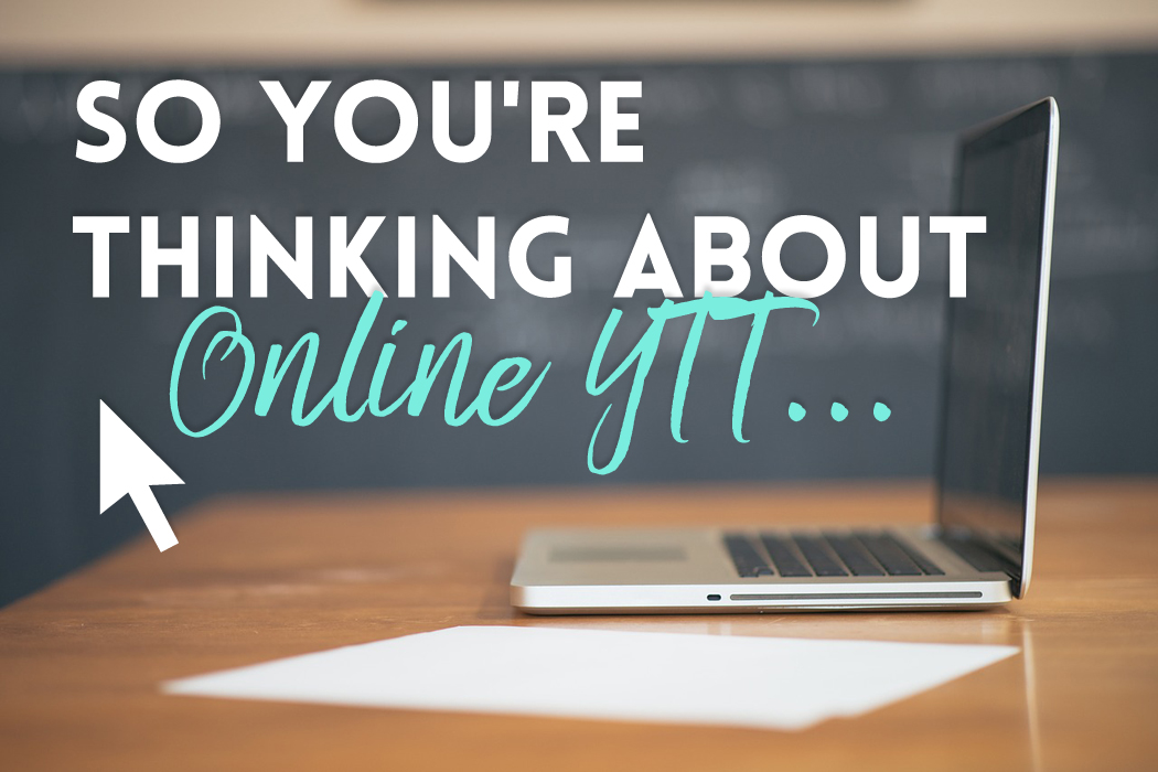 So You Re Thinking About Online Ytt Bad Yogi Blog
