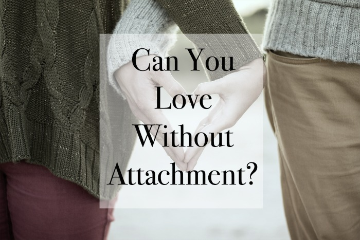 love-without-attachment