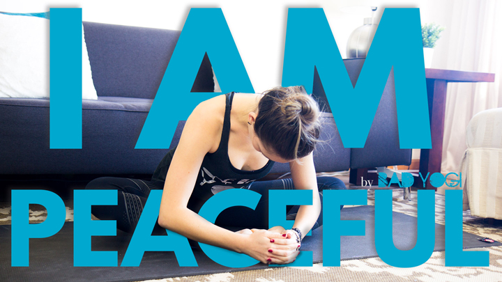 I Am Yoga Challenge Day 2 I Am Peaceful Bad Yogi Blog