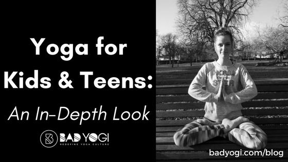 The Health Benefits of Yoga for Teens: An In-Depth Look - Bad Yogi