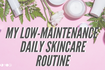 Low maintenance skincare routine
