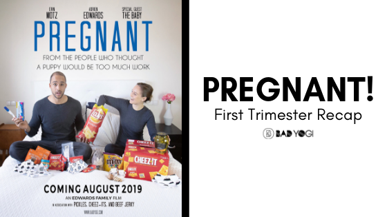 Bad Yogi Pregnant First Trimester Recap