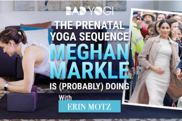 The Prenatal Yoga Sequence Meghan Markle is (Probably) Doing free class