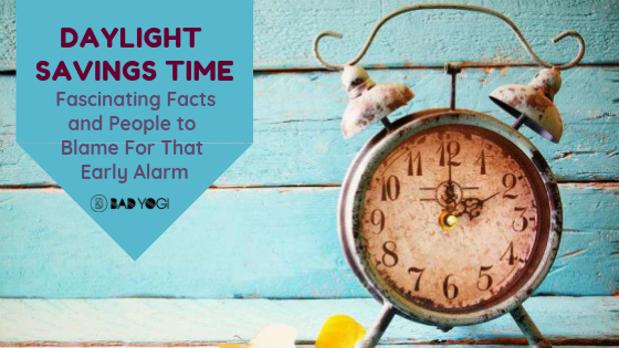 Daylight Saving Time: Fascinating Facts and People to Blame