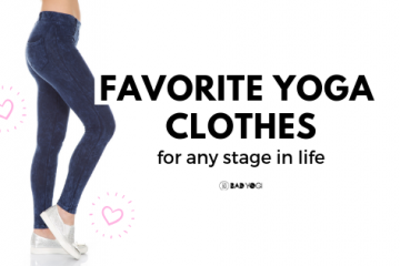 favorite yoga clothes for any stage in life