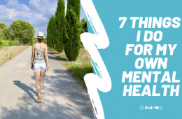 7 Things I Do for My Own Mental Health