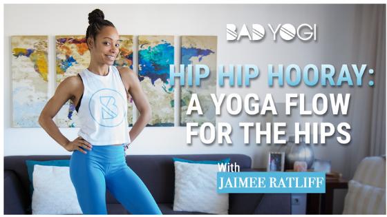 jaimee ratliff bad yogi a yoga flow for the hips