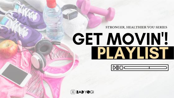 Get Movin Playlist Bad Yogi
