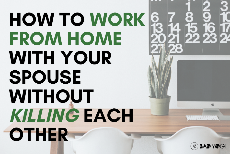 how to work from home with your spouse without killing eachother