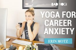 Bad Yogi Yoga for Career Anxiety