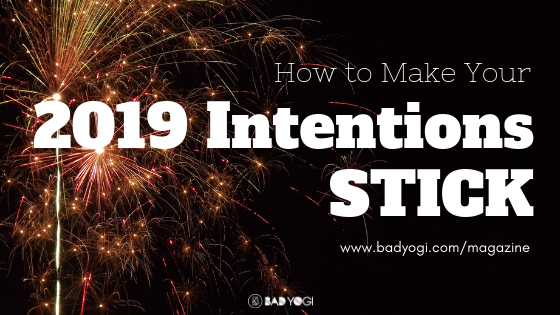 how to make your 2019 intentions stick