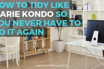How to Tidy Like Marie Kondo So You Never Have to Do It Again