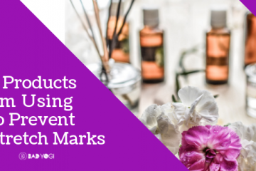 3 products to prevent stretch marks bad yogi