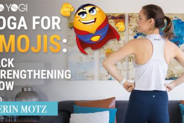Yoga for Emojis Back Strengthening Flow Blog Feat