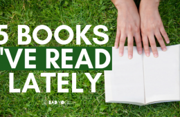 5 Books I've Read Lately