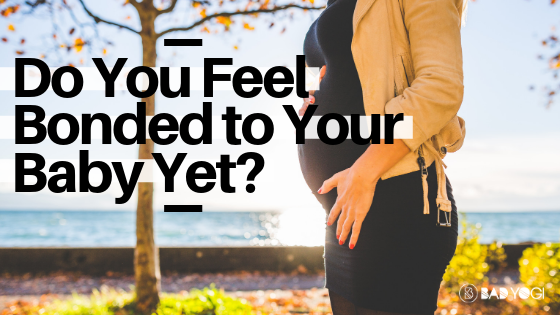 Do You Feel Bonded to Your Baby Yet?