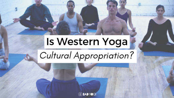 Is Western Yoga Cultural Appropriation